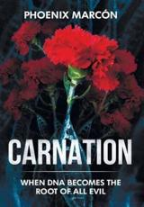 CARNATION: When DNA Becomes the Root of all Evil