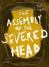 The Assembly of the Severed Head