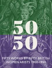 Fifty Works by Fifty British Women Artists 1900-1950