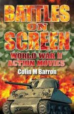Battles on Screen: World War II Action Movies
