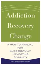 Addiction, Recovery, Change