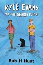 Kyle Evans and the Deadly Plague