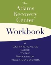The Adams Recovery Center Workbook