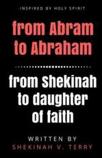 From Abram to Abraham from Shekinah to Daughter of Faith