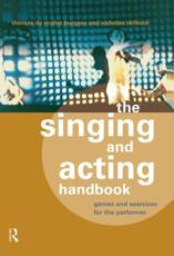 The Singing and Acting Handbook