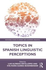 Topics in Spanish Linguistic Perceptions