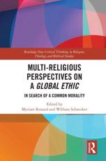 Multi-Religious Perspectives on a Global Ethic