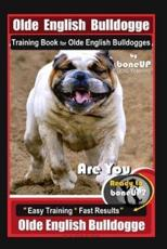 Old English Bulldogge Training Book for Olde English Bulldogges By BoneUP DOG Training