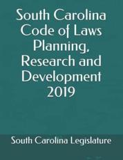 South Carolina Code of Laws Planning, Research and Development 2019