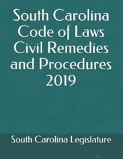South Carolina Code of Laws Civil Remedies and Procedures 2019