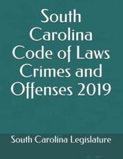 South Carolina Code of Laws Crimes and Offenses 2019