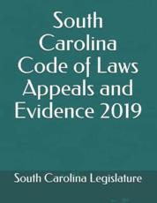 South Carolina Code of Laws Appeals and Evidence 2019