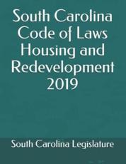 South Carolina Code of Laws Housing and Redevelopment 2019