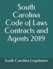 South Carolina Code of Laws Contracts and Agents 2019