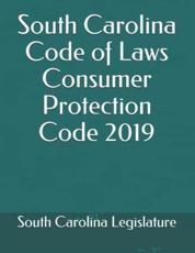South Carolina Code of Laws Consumer Protection Code 2019