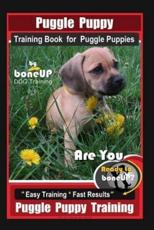 Puggle Puppy Training Book for Puggle Puppies By BoneUP DOG Training