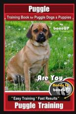 Puggle Training Book for Puggle Dogs & Puppies By BoneUP DOG Training