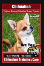 Chihuahua Training Book for Chihuahua Dogs & Puppies By BoneUP DOG Training,