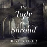 The Lady of the Shroud Lib/E