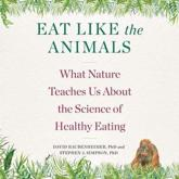Eat Like the Animals Lib/E