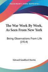 The War Week By Week, As Seen From New York