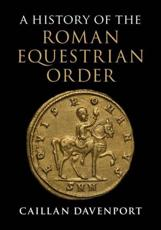 A History of the Roman Equestrian Order