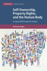 Self-Ownership, Property Rights, and the Human Body