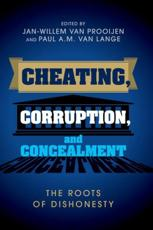 Cheating, Corruption, and Concealment - Jan-Willem van Prooijen (editor), Paul A. M. van Lange (editor)