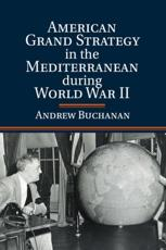 ISBN: 9781107620384 - American Grand Strategy in the Mediterranean During World War II