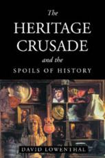 The Heritage Crusade and the Spoils of History
