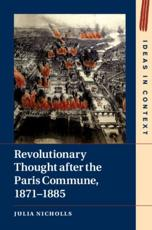 Revolutionary Thought After the Paris Commune, 1871-1885