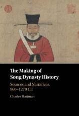 The Making of Song Dynasty History