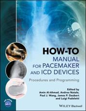 How-to Manual for Pacemaker and ICD Devices - Amin Al-Ahmad (editor), Andrea Natale (editor), Paul J. Wang (editor), James P. Daubert (editor), Luigi Padeletti (editor)