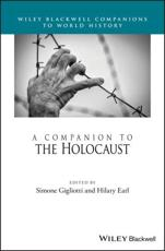 The Wiley Blackwell Companion to the Holocaust