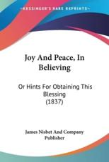 Joy And Peace, In Believing