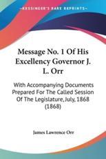 Message No. 1 Of His Excellency Governor J. L. Orr