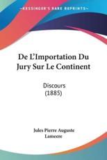 De L'Importation Du Jury Sur Le Continent - Jules Pierre Auguste Lameere (author)