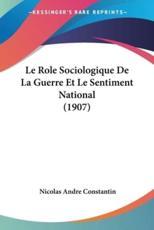 Le Role Sociologique De La Guerre Et Le Sentiment National (1907)