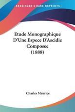 Etude Monographique D'Une Espece D'Ascidie Composee (1888)