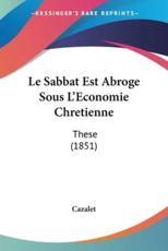 Le Sabbat Est Abroge Sous L'Economie Chretienne