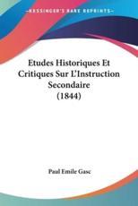 Etudes Historiques Et Critiques Sur L'Instruction Secondaire (1844)