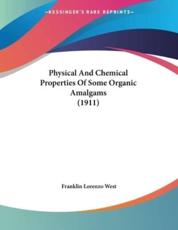 Physical And Chemical Properties Of Some Organic Amalgams (1911)