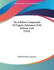 The Addition Compounds Of Organic Substances With Sulfuric Acid (1914)
