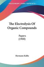 The Electrolysis Of Organic Compounds