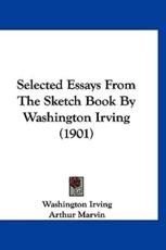 Selected Essays From The Sketch Book By Washington Irving (1901)