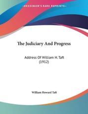 The Judiciary And Progress - William Howard Taft (author)