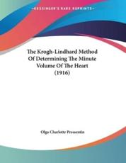 The Krogh-Lindhard Method Of Determining The Minute Volume Of The Heart (1916) - Olga Charlotte Pressentin (author)