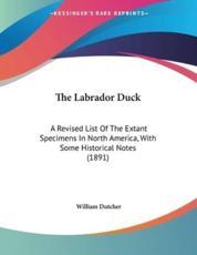 The Labrador Duck - William Dutcher (author)