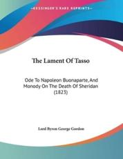 The Lament Of Tasso - Lord Byron George Gordon (author)