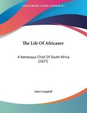 The Life Of Africaner - Photographer John Campbell (author)